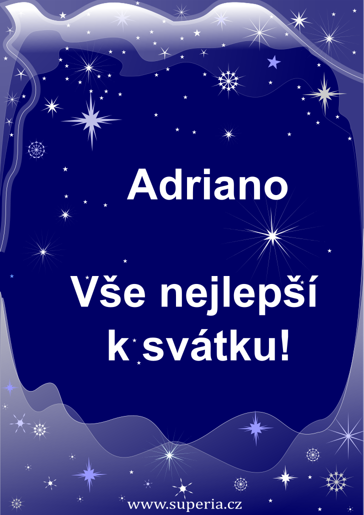 Adriana - 26. červen 2019 - přání k svátku podle jmen, blahopřání k jmeninám k zaslání emailem
