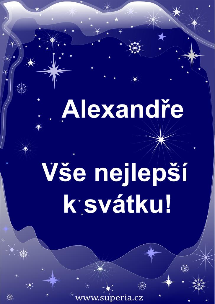 Alexandr - 27. únor 2021 - přání k svátku podle jmen, blahopřání k jmeninám k zaslání emailem