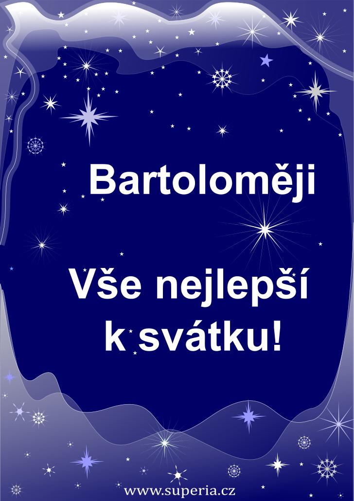 Bartoloměj - 24. srpen 2019 - přání k svátku podle jmen, blahopřání k jmeninám k zaslání emailem