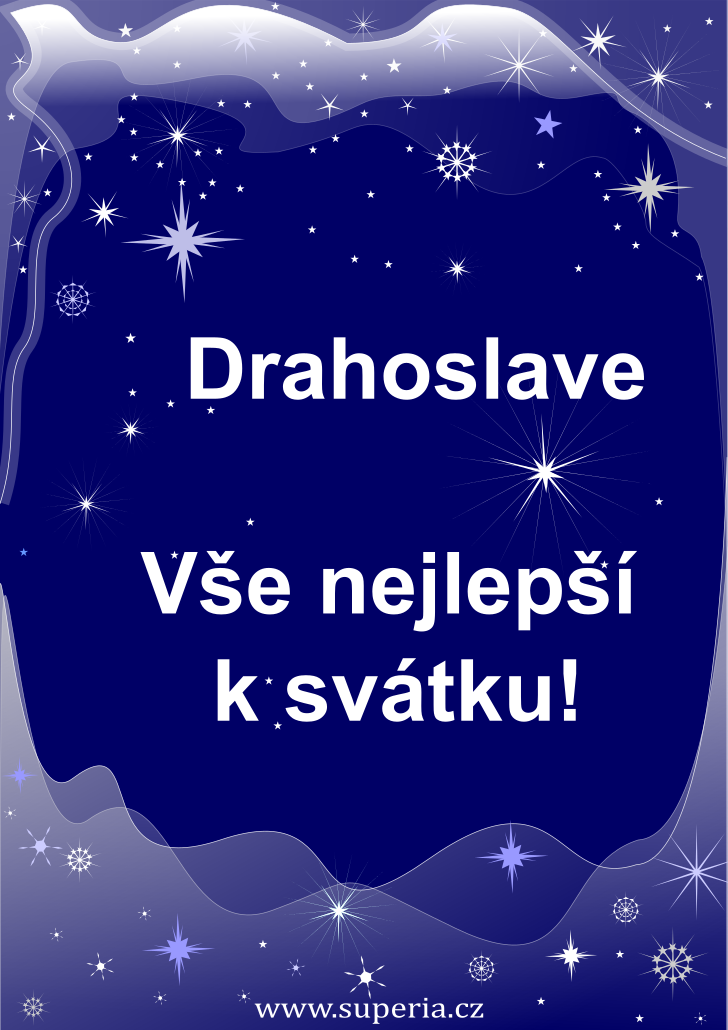 Drahoslav - 17. leden 2021 - přání k svátku podle jmen, blahopřání k jmeninám k zaslání emailem