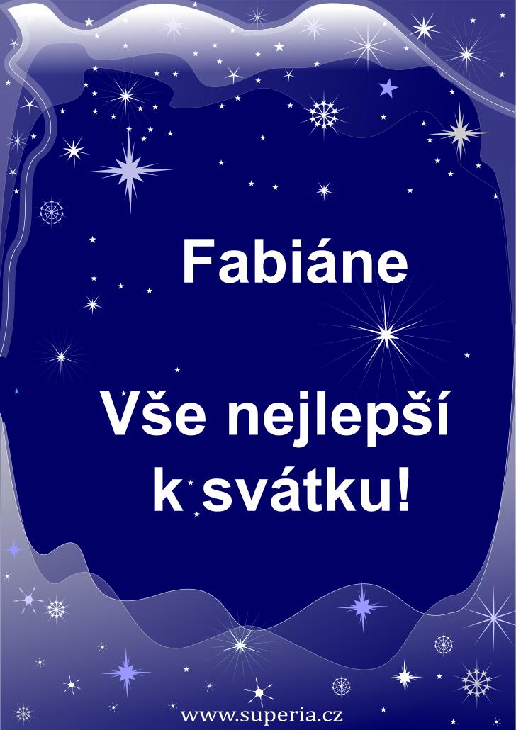 Fabián - 20. ledna 2021, přáníčka ke svátku texty sms, gratulace ke jmeninám texty sms