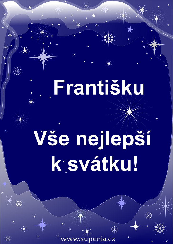 František - 3. října 2020, přání muži ke jmeninám, textové a obrázkové přáníčko chlapovi k svátku