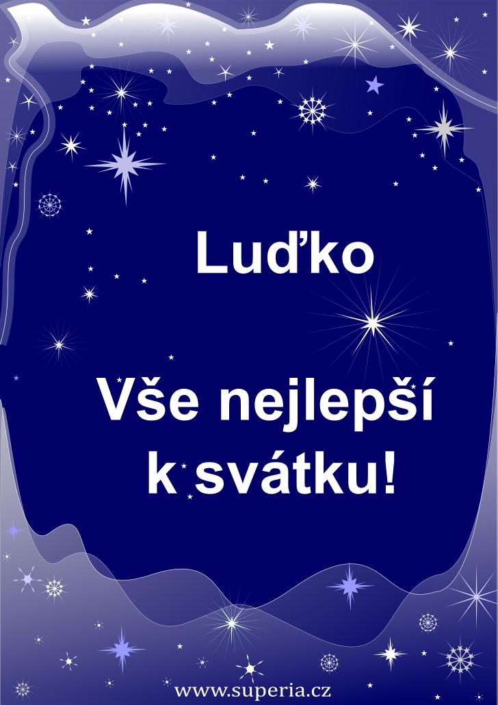 Luďka - 26. srpen 2019 - přání k svátku podle jmen, blahopřání k jmeninám k zaslání emailem
