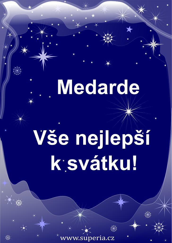 Medard - 8. červen 2020 - přání k svátku podle jmen, blahopřání k jmeninám k zaslání emailem