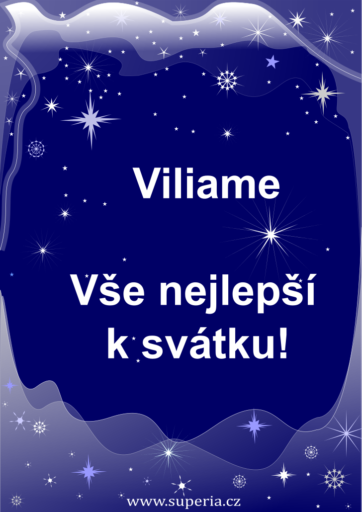 Viliam - 28. květen 2019 - přání k svátku podle jmen, blahopřání k jmeninám k zaslání emailem