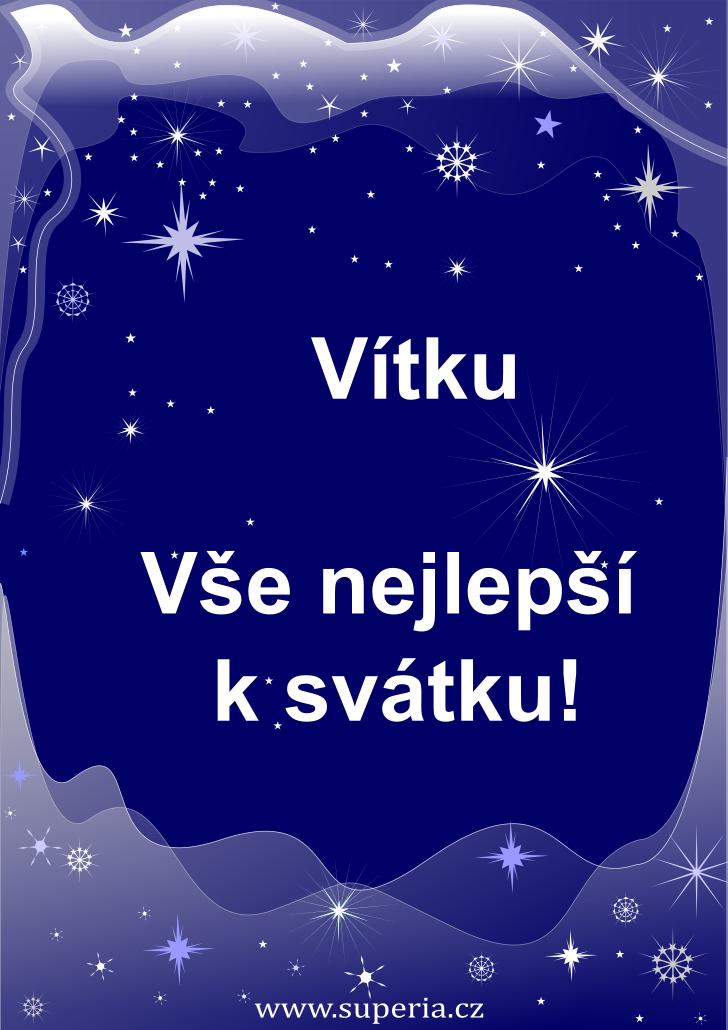 Vítek - 15. červen 2021 - přání k svátku podle jmen, blahopřání k jmeninám k zaslání emailem
