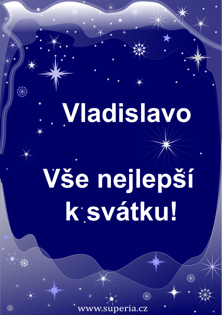 Vladislava - 18. leden 2020 - přání k svátku podle jmen, blahopřání k jmeninám k zaslání emailem