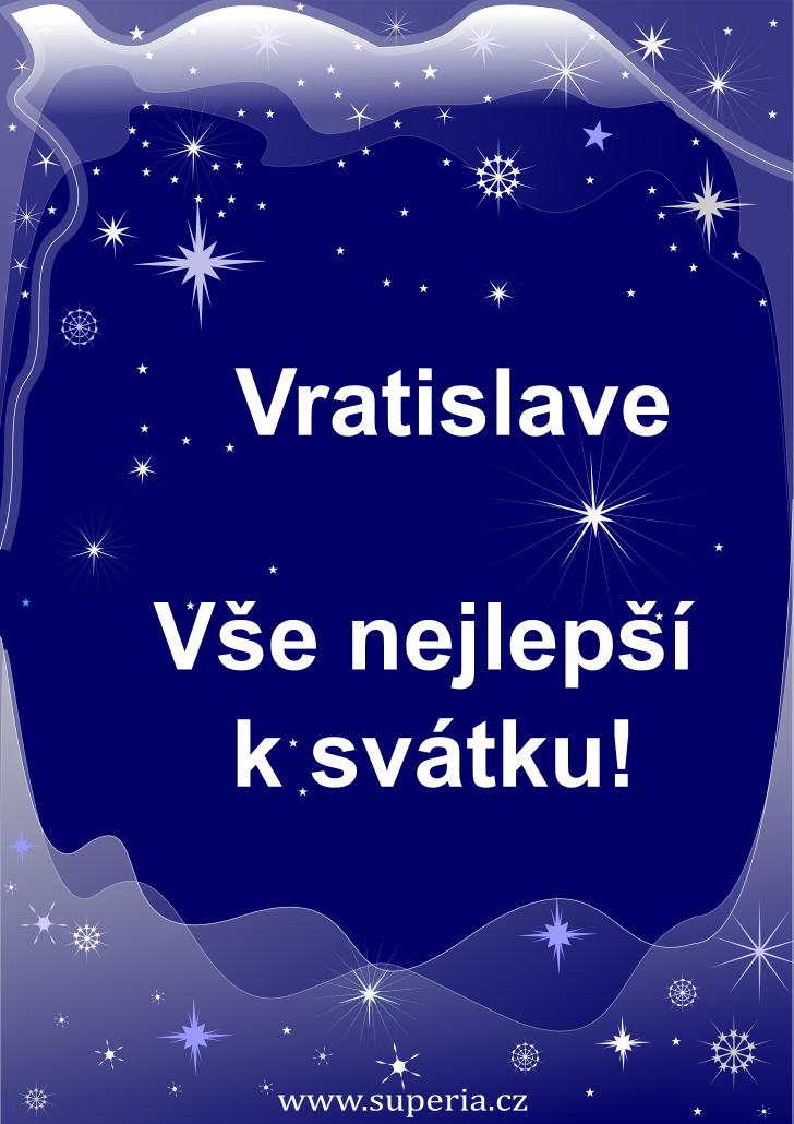 Vratislav - 9. prosinec 2019 - přání k svátku podle jmen, blahopřání k jmeninám k zaslání emailem